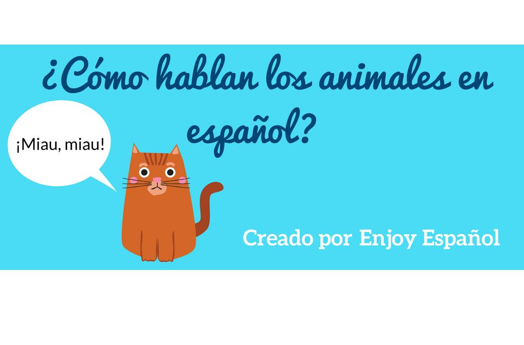 ¿Cómo hablan los animales en español? Jugando con las onomatopeyas