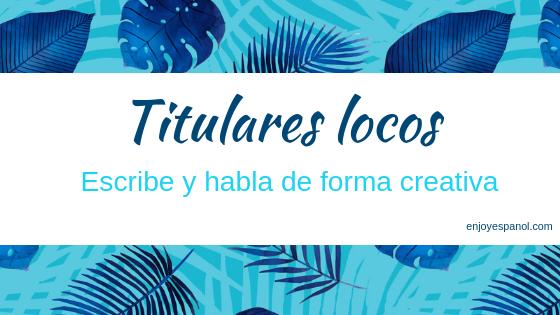 Titulares locos