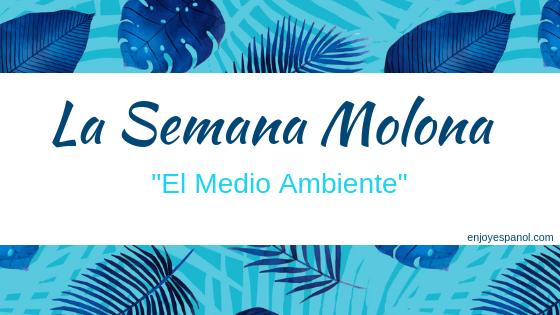 #SemanaMolona 1: El medio ambiente