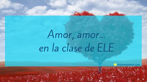 El amor en la clase de ELE