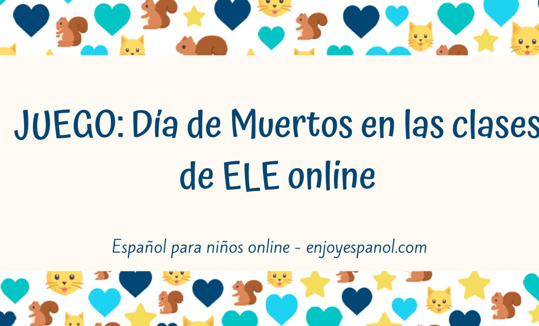 Juego Día de Muertos para las clases de ELE online