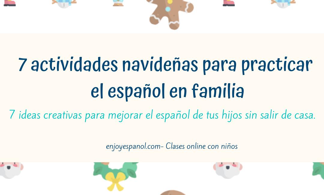 7 actividades navideñas para practicar el español con tus hijos