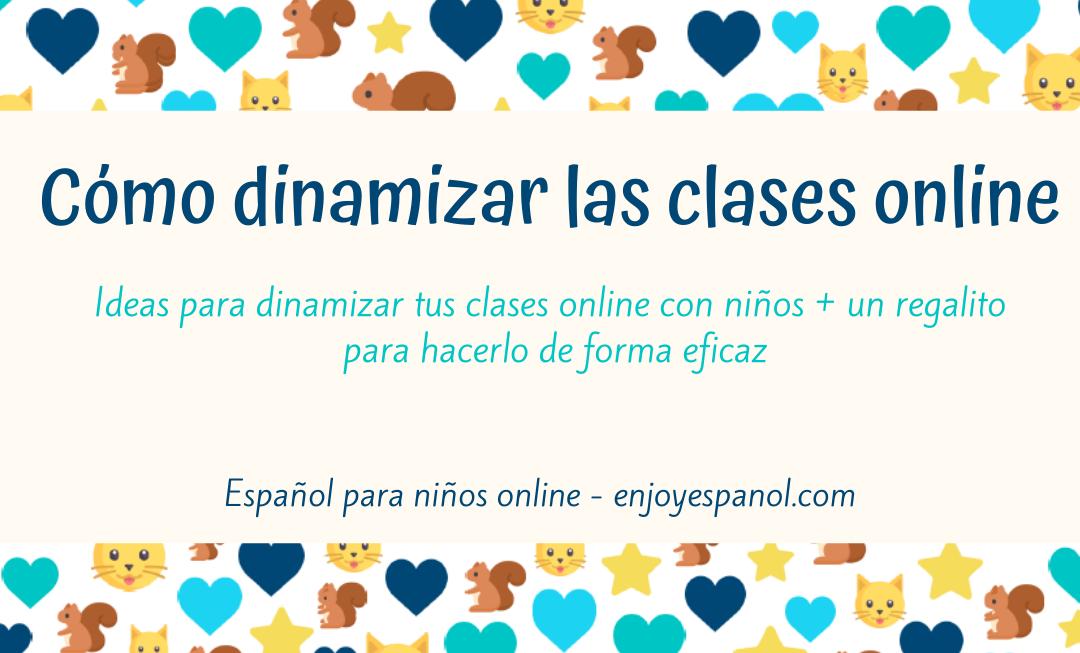 Dinamizar las clases online con niños
