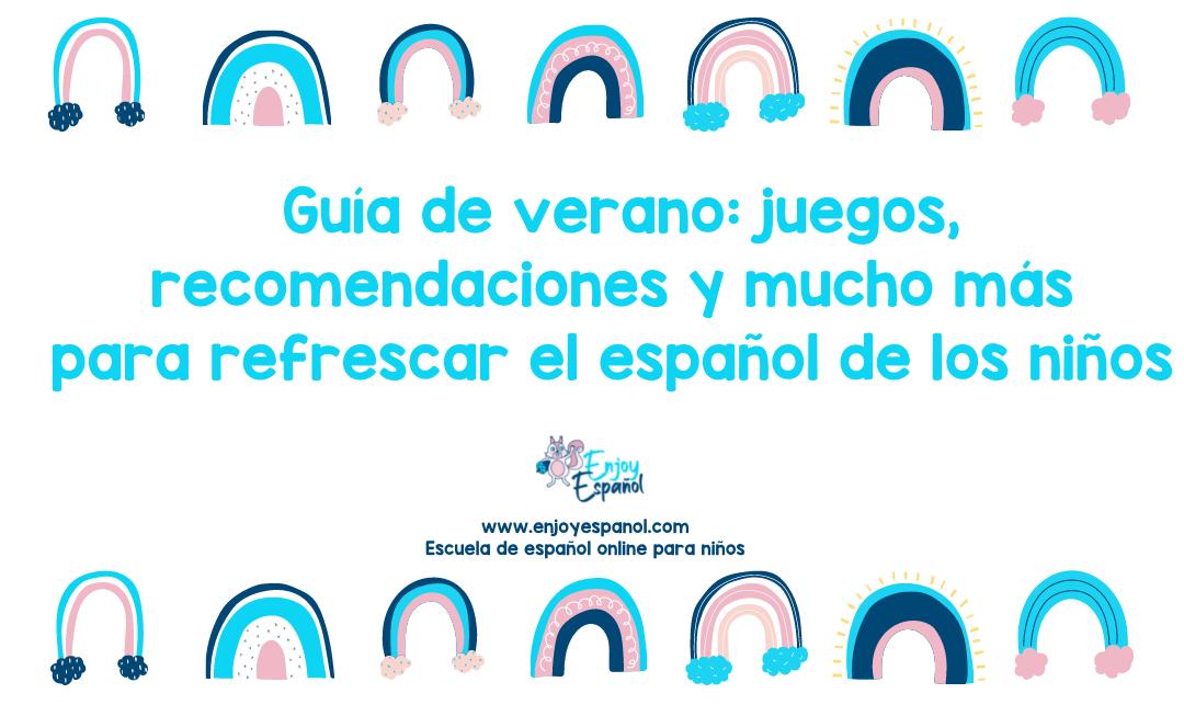 Actividades de verano para trabajar el español con niños