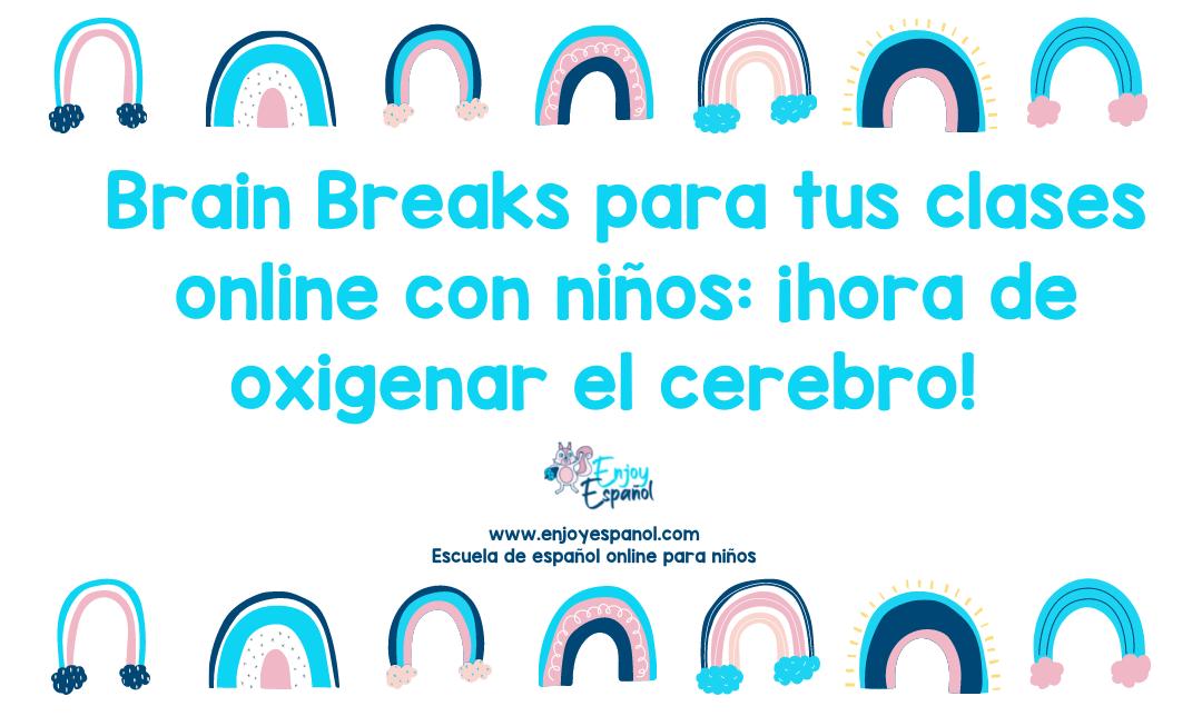 Colección de Brain Breaks para las clases online con niños